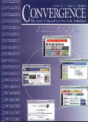 Convergence: v. 1, No. 1: The Journal of Research into New Media Technologies - Convergence Vol 1, issue 1 (Paperback)