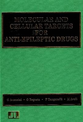 Molecular and Cellular Targets for Anti-Epileptic Drugs - Current Problems in Epilepsy v. 12 (Paperback)