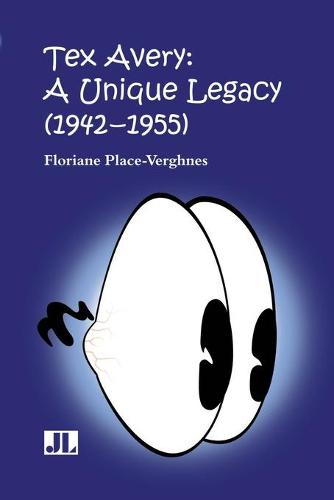Tex Avery: A Unique Legacy (Paperback)