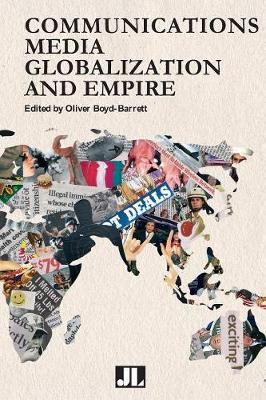 Communications Media, Globalization, and Empire (Paperback)