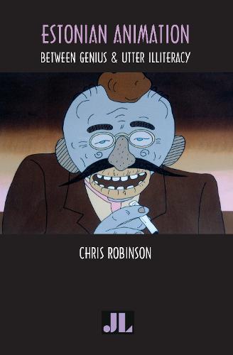 Estonian Animation: Between Genius and Utter Illiteracy (Paperback)