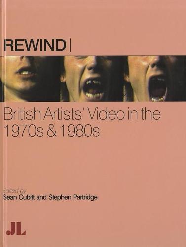 Rewind: British Artists' Video in the 1970s & 1980s (Hardback)
