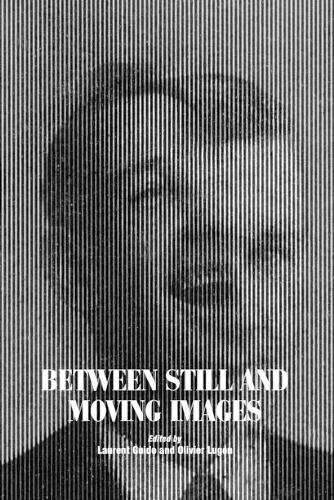 Between Still and Moving Images: Photography and Cinema in the 20th Century (Paperback)