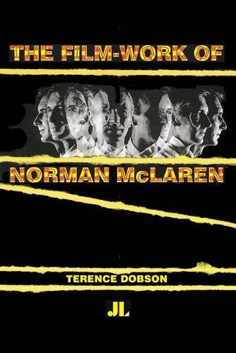 The Film Work of Norman McLaren (Paperback)