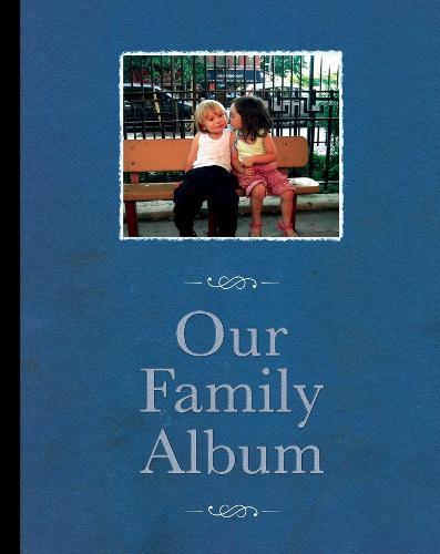 Our Family Album: Essays-Script- Annotations- Images (Hardback)