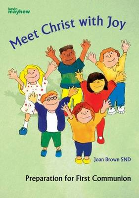Meet Christ with Joy: Preparation for First Communion (Paperback)