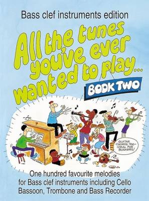 All the Tunes You've Ever Wanted to Play: Bass Instruments: Book 2 (Paperback)
