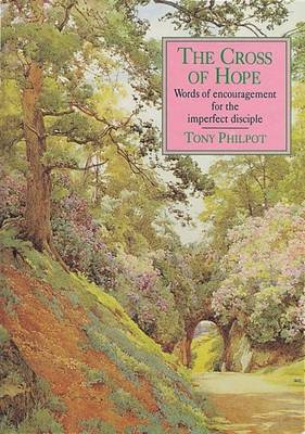 The Cross of Hope: Words of Encouragement for the Imperfect Disciple (Paperback)