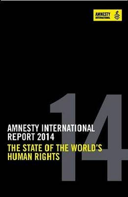 Amnesty International Report 2014: The State of the World's Human Rights (Paperback)