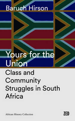 Yours for the Union - African History Archive (Paperback)