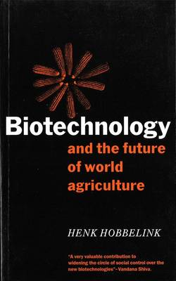 Biotechnology and the Future of World Agriculture (Hardback)