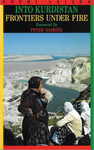 Into Kurdistan: Frontiers Under Fire (Paperback)