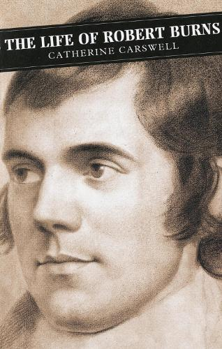 The Life Of Robert Burns - Canongate Classics (Paperback)