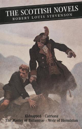 The Scottish Novels: Kidnapped: Catriona: The Master of Ballantrae: Weir of Hermiston (Paperback)