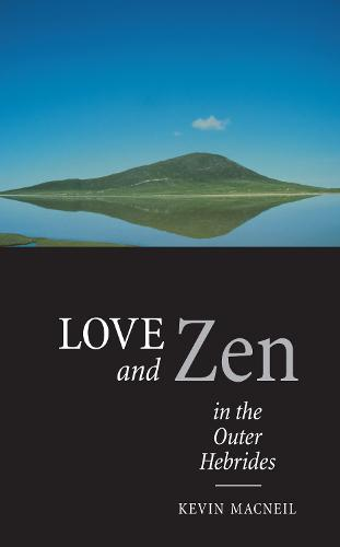 Love And Zen In The Outer Hebrides (Paperback)