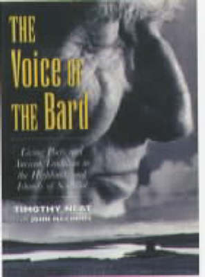 The Voice of the Bard: Living Poets and Ancient Tradition in the Highlands and Islands (Paperback)