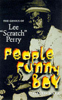 "People Funny Boy: The Genius of Lee ""Scratch"" Perry (Paperback)"