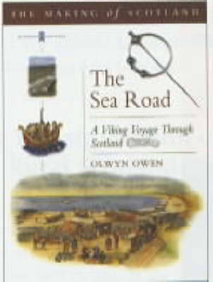 Sea Road: Voyage Through Viking Scotland - Making of Scotland S. (Paperback)