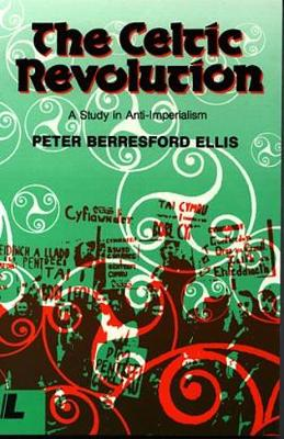 Celtic Revolution, The - A Study in Anti-imperialism (Paperback)