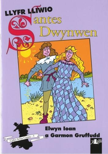 Cyfres Arwyr Cymru: 3. Llyfr Lliwio Santes Dwynwen (Paperback)