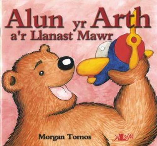 Cyfres Alun yr Arth: Alun yr Arth a'r Llanast Mawr (Paperback)