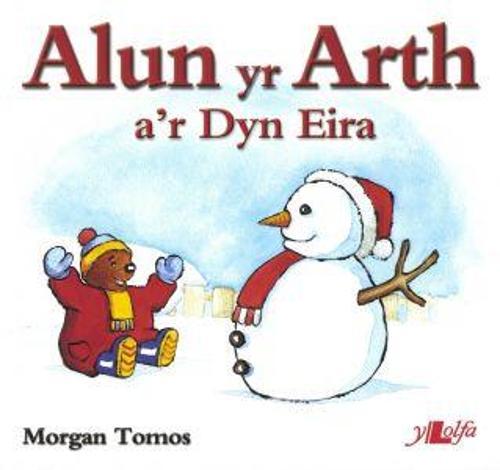 Cyfres Alun yr Arth: Alun yr Arth a'r Dyn Eira (Paperback)