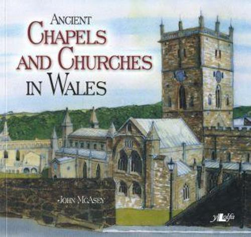 Ancient Chapels and Churches in Wales (Paperback)