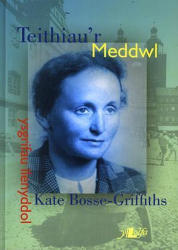Teithiau'r Meddwl - Ysgrifau Llenyddol Kate Bosse-Griffiths (Paperback)