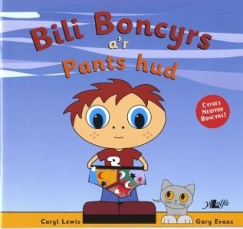 Cyfres y Teulu Boncyrs: 1. Bili Boncyrs a'r Pants Hud (Paperback)