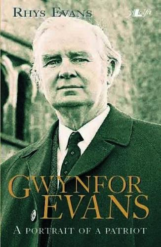 Gwynfor Evans - A Portrait of a Patriot (Hardback)