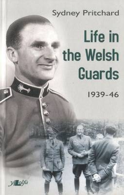 Life in the Welsh Guards 1939-46 (Paperback)