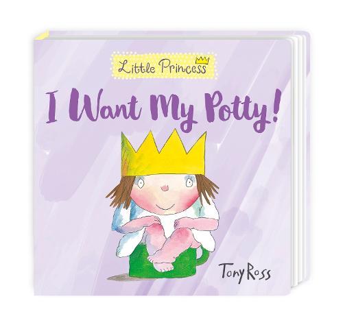 I Want My Potty! - Little Princess (Hardback)