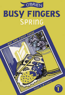 Busy Fingers: Spring No. 1: A Fistful of Art and Craft Ideas - Busy Fingers (Paperback)