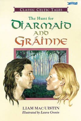 The Hunt for Diarmaid and Grainne: Classic Celtic Tales (Paperback)
