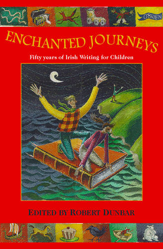 Enchanted Journeys: Fifty Years of Irish Writing for Children (Hardback)
