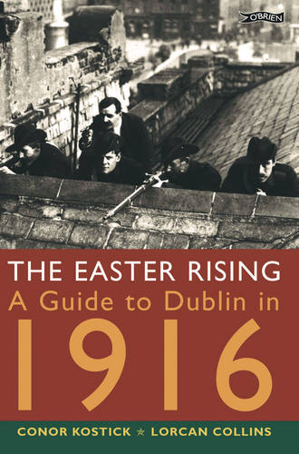 The Easter Rising: A Guide to Dublin in 1916 (Paperback)