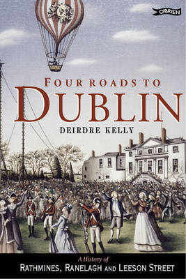 Four Roads to Dublin: The History of Rathmines, Ranelagh and Leeson Street (Paperback)