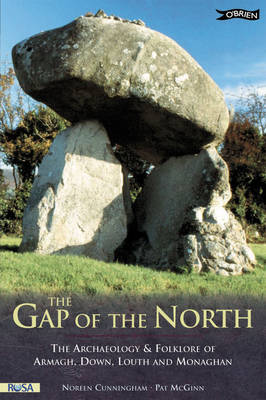 The Gap of the North: The Archaeology and Folklore of Armagh, Down, Louth and Monaghan (Paperback)