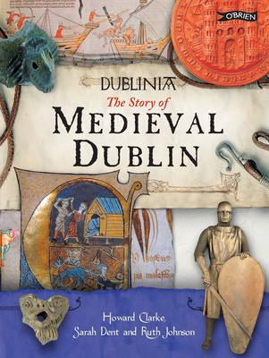 Dublinia: The Story of Medieval Dublin (Paperback)