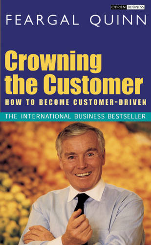 Crowning the Customer: How To Become Customer-Driven (Paperback)