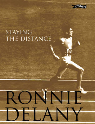 Ronnie Delany: Staying the Distance (Hardback)