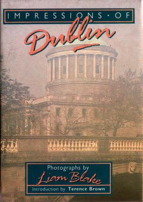 Impressions of Dublin - Impressions of Ireland (Hardback)