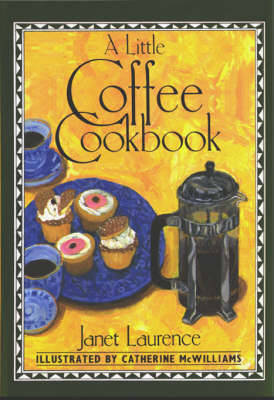 A Little Coffee Cookbook - International little cookbooks (Hardback)