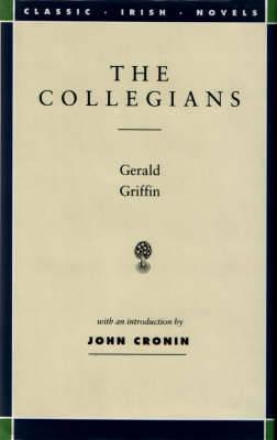The Collegians - Classic Irish Novels S. (Hardback)