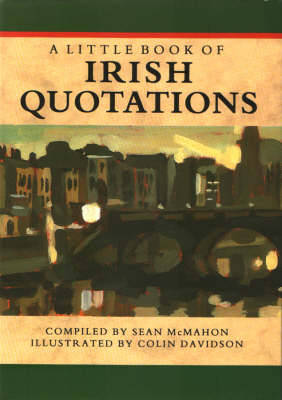 A Little Book of Irish Quotations - Sayings, quotations, proverbs (Hardback)