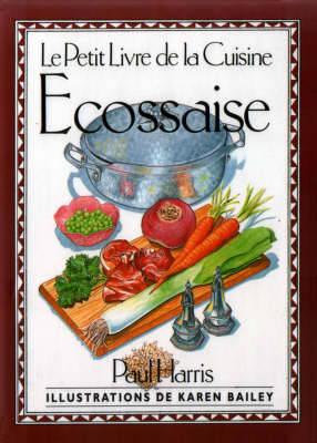 Le Petit Livre de la Cuisine Ecossaise - International little cookbooks (Hardback)