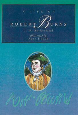 A Life of Robert Burns - Little Scottish bookshelf (Hardback)