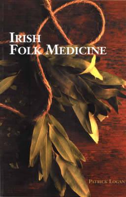 Irish Folk Medicine (Hardback)