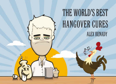 The World's Best Hangover Cures (Hardback)