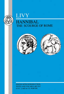 Hannibal, the Scourge of Rome: Selections from Book XXI - BCP Latin Texts (Paperback)